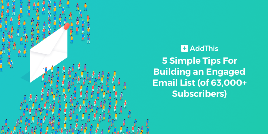 5 Tips for Building an Engaged Email List