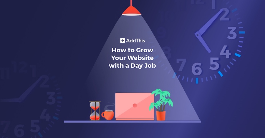 How to Grow a Website on the Side of Your Day Job