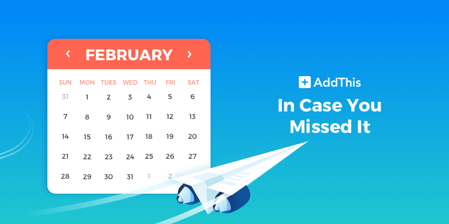 In Case You Missed It: February