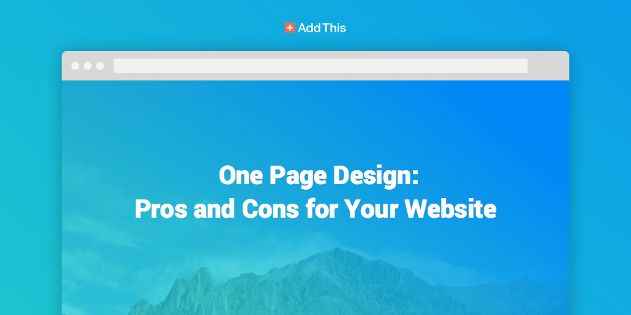 One-Page Design: Pros and Cons for Your Website - AddThis