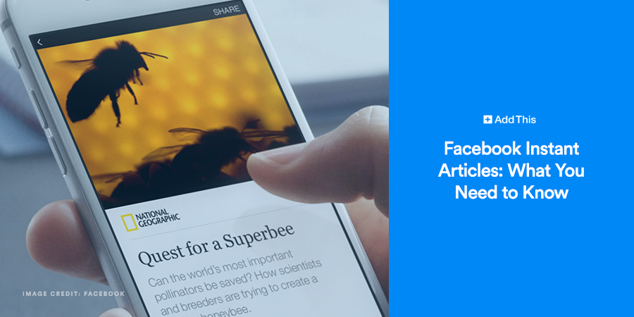 Facebook Instant Articles: What You Need to Know - AddThis