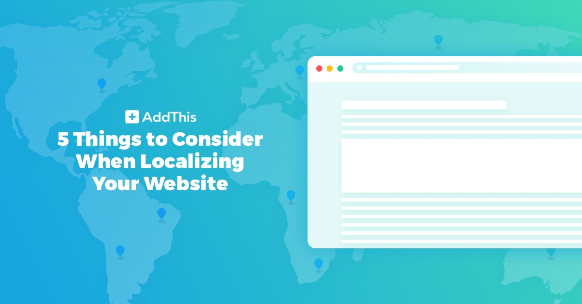 5 Things to Consider When Localizing Your Website - AddThis